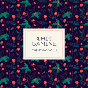 4. Chic Gamine Christmas Vol.1 EP McNally Robinson, Music Trader, Into the Music & iTunes: $4.95